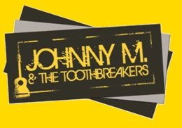 Johnny M.  the Toothbreakers